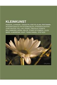 Kleinkunst: Parodie, Chanson, Travestie, Poetry Slam, Pantomime, Internationales Artistenmuseum, Strassentheater, Lesetheater, Wil