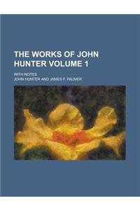 The Works of John Hunter; With Notes