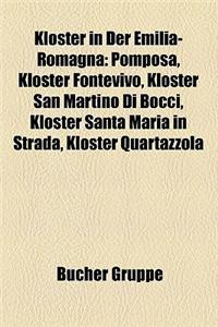 Kloster in Der Emilia-Romagna: Pomposa, Kloster Fontevivo, Kloster San Martino Di Bocci, Kloster Santa Maria in Strada, Kloster Quartazzola