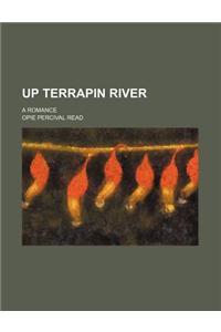 Up Terrapin River; A Romance