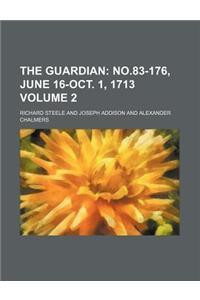 The Guardian Volume 2; No.83-176, June 16-Oct. 1, 1713