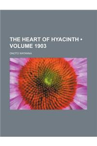 The Heart of Hyacinth (Volume 1903)