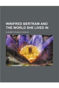 Winifred Bertram and the World She Lived in