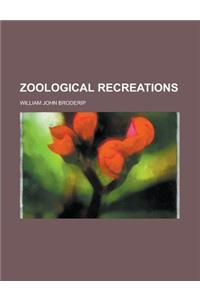 Zoological Recreations
