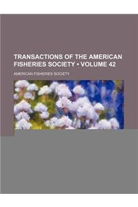 Transactions of the American Fisheries Society (Volume 42)