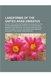Landforms of the United Arab Emirates: Bays of the United Arab Emirates, Beaches of the United Arab Emirates, Caves of the United Arab Emirates