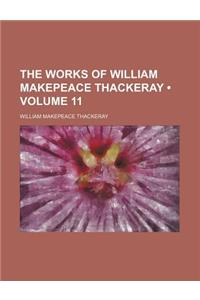 The Works of William Makepeace Thackeray (Volume 11)