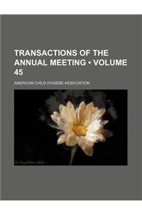 Transactions of the Annual Meeting (Volume 45)