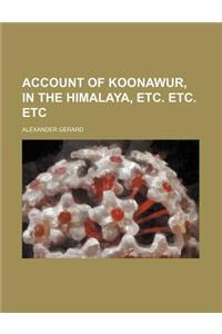 Account of Koonawur, in the Himalaya, Etc. Etc. Etc