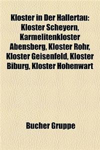 Kloster in Der Hallertau: Kloster Scheyern, Karmelitenkloster Abensberg, Kloster Rohr, Kloster Geisenfeld, Kloster Biburg, Kloster Hohenwart