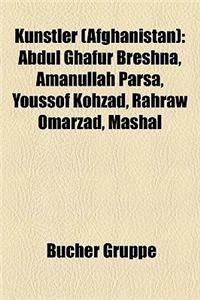 Knstler (Afghanistan): Abdul Ghafur Breshna, Amanullah Parsa, Youssof Kohzad, Rahraw Omarzad, Mashal