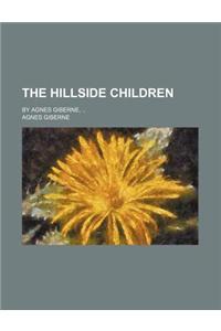 The Hillside Children; By Agnes Giberne