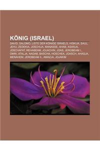 Konig (Israel): David, Salomo, Liste Der Konige Israels, Hiskija, Saul, Jehu, Zedekia, Joschija, Manasse, Ahab, Asarja, Joschafat, Reh