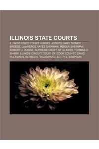 Illinois State Courts: Illinois State Court Judges, Joseph Gary, Sidney Breese, Lawrence Yates Sherman, Roger Sherman, Robert J. Dunne