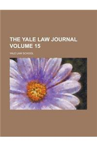 The Yale Law Journal Volume 15