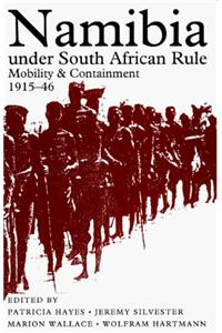 Namibia Under South African Rule: Mobility and Containment, 1915-46