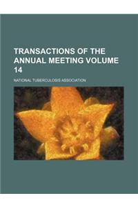 Transactions of the Annual Meeting Volume 14