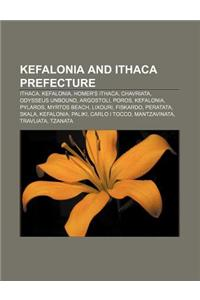 Kefalonia and Ithaca Prefecture: Ithaca, Kefalonia, Homer's Ithaca, Chavriata, Odysseus Unbound, Argostoli, Poros, Kefalonia, Pylaros