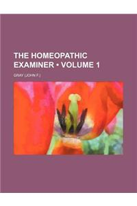 The Homeopathic Examiner (Volume 1)