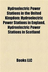 Hydroelectric Power Stations in the United Kingdom: Hydroelectric Power Stations in England, Hydroelectric Power Stations in Scotland