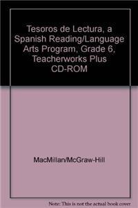 Tesoros de Lectura, a Spanish Reading/Language Arts Program, Grade 6, Teacherworks Plus CD-ROM
