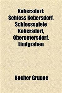 Kobersdorf: Schloss Kobersdorf, Schlossspiele Kobersdorf, Oberpetersdorf, Lindgraben