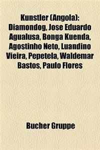 Knstler (Angola): Diamondog, Jos Eduardo Agualusa, Bonga Kuenda, Agostinho Neto, Luandino Vieira, Pepetela, Waldemar Bastos, Paulo Flore