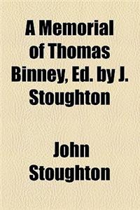 A Memorial of Thomas Binney, Ed. by J. Stoughton