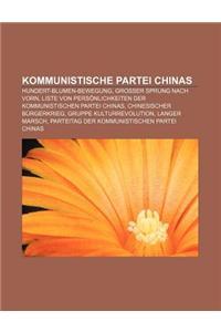 Kommunistische Partei Chinas: Hundert-Blumen-Bewegung, Grosser Sprung Nach Vorn, Liste Von Personlichkeiten Der Kommunistischen Partei Chinas