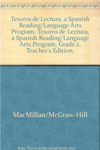 Tesoros de Lectura, a Spanish Reading/Language Arts Program, Grade 2, Teacher's Edition, Book 5