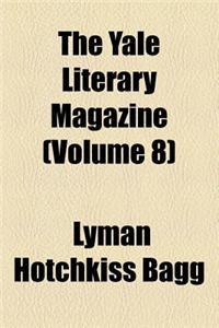 The Yale Literary Magazine (Volume 8)
