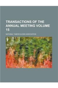 Transactions of the Annual Meeting Volume 15