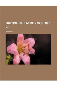 British Theatre (Volume 26)