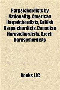Harpsichordists by Nationality: American Harpsichordists, British Harpsichordists, Canadian Harpsichordists, Czech Harpsichordists