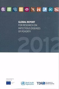 Global Report for Research on Infectious Diseases of Poverty