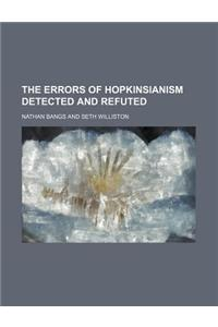 The Errors of Hopkinsianism Detected and Refuted
