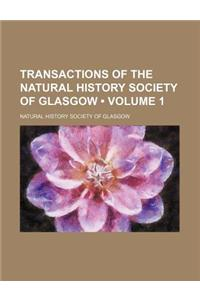 Transactions of the Natural History Society of Glasgow (Volume 1)