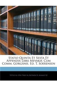 Statio Quinta Et Sexta Et Appendix Libri Mevakif, Cum Comm. Gorg[nii, Ed. T. Soerensen