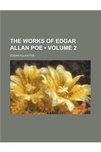 The Works of Edgar Allan Poe (Volume 2)