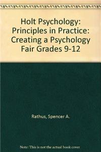 Holt Psychology: Principles in Practice: Creating a Psychology Fair Grades 9-12