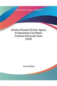 L'Antico Oratorio Di Sant' Agnese In Monasterio Con Pitture Cristiane Del Secolo Nono (1870)