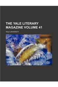 The Yale Literary Magazine Volume 41