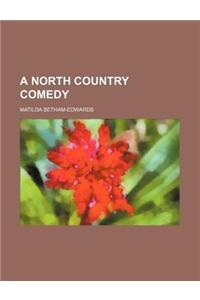 A North Country Comedy