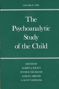 The Psychoanalytic Study of the Child: Volume 47