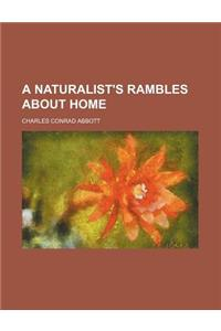 A Naturalist's Rambles about Home