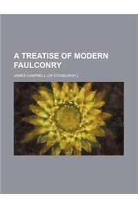 A Treatise of Modern Faulconry