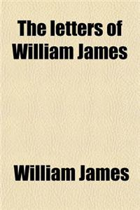 The Letters of William James (Volume 2)