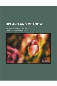 Upland and Meadow; A Poaetquissings Chronicle