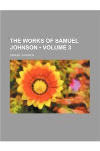 The Works of Samuel Johnson (Volume 3)