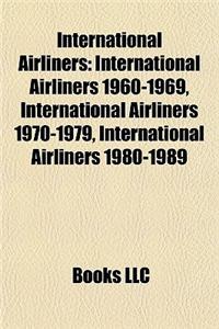 International Airliners: International Airliners 1960-1969, International Airliners 1970-1979, International Airliners 1980-1989